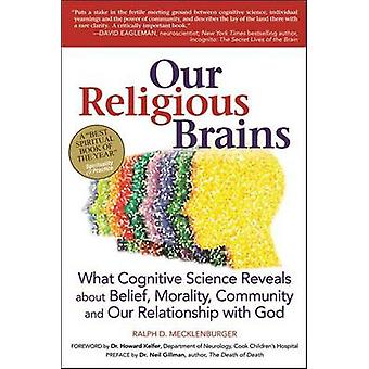 Our Religious Brains - What Cognitive Science Reveals About Belief - M