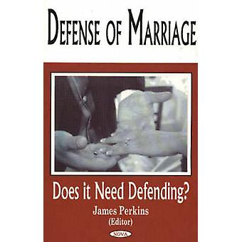 Defense of Marriage - Does It Need Defending? by James Perkins - 97815