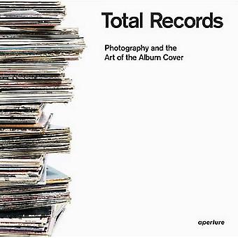 Total Records - Photography and the Art of the Album Cover by Jacques