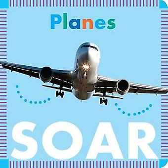 Planes Soar by Rebecca Glaser - 9781681521220 Book