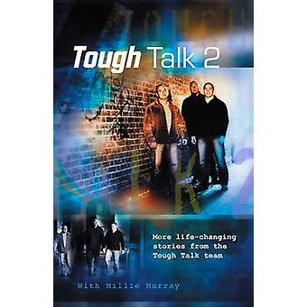 Tough Talk 2 - More Life-Changing Stories from the Tough Talk Team by