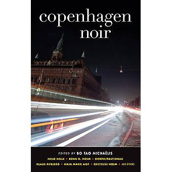 Copenhagen Noir by Bo Tao Michaelis - 9781936070664 Book