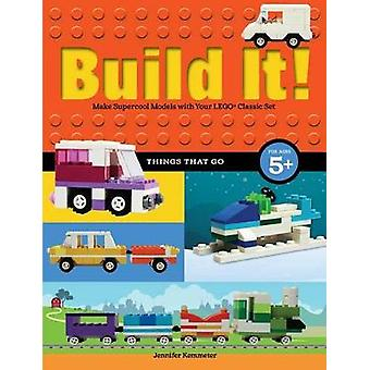 Build It! Things That Go - Make Supercool Models with Your Favorite LE