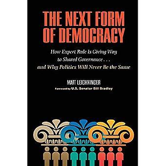 La prochaine forme de démocratie: comment le rcgle cède la place à gouvernance partagée - et pourquoi politique ne sera jamais plus la même