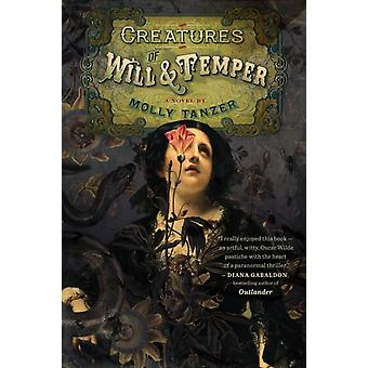 Creatures of Will and Temper von Molly Tanzer