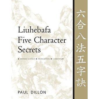 Liuhebafa Five Character Secrets - Chinese Classics - Translations - C