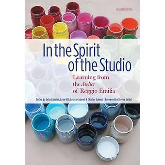 In the Spirit of the Studio by Foreword by Steven Seidel & Edited by Lella Gandini & Edited by Lynn Hill & Edited by Louise Cadwell & Edited by Charles Schwall