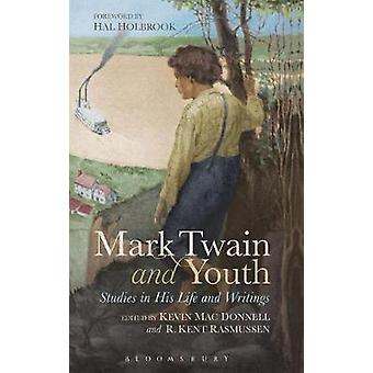 Mark Twain and Youth Studies in His Life and Writings by Donnell & Kevin Mac