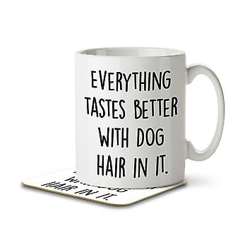Everything Tastes Better With Dog Hair In It - Mug and Coaster