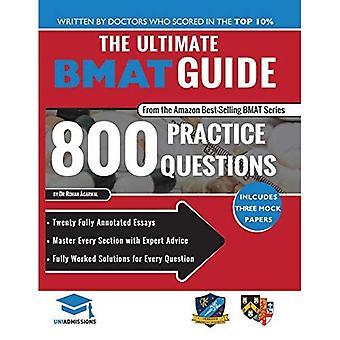 Az Ultimate BMAT Guide: 800 gyakorlat kérdések: teljesen kidolgozott megoldások, időtakarékos technikák, pontszám fellendítése stratégiák, 12 feliratozott esszék, 2018 Edition