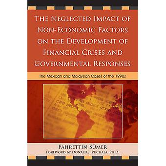 Neglected Impact of NonEconomic Factors on the Development of Financial Crises and Governmental Responses The Mexican and Malaysian Cases of the 199 by Sumer & Fahrettin