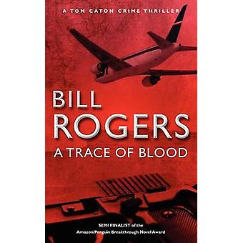 A Trace of Blood by Rogers & Bill