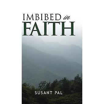 Imbibed in Faith by Pal & Susant