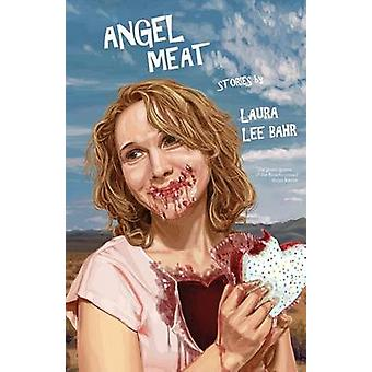 Angel Meat by Bahr & Laura Lee