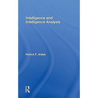 Intelligence and Intelligence Analysis by Walsh & Patrick F.
