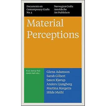 Material Perceptions - Documents on Contemporary Crafts No. 5 by Andre