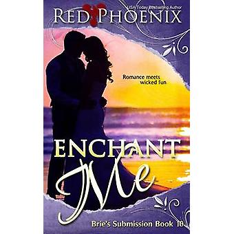 Enchant Me Bries Submission by Phoenix & Red