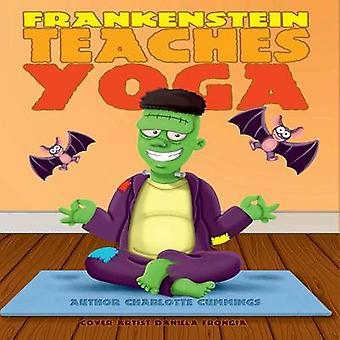 Frankenstein Teaches Yoga by Cummings & Charlotte