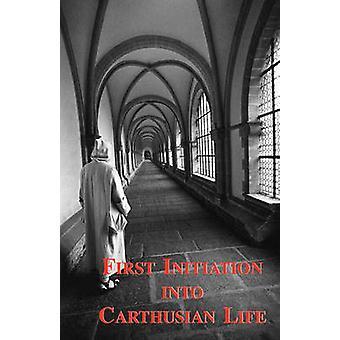 First Initiation Into Carthusian Life by Carthusian