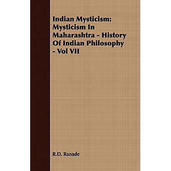 Indian Mysticism Mysticism In Maharashtra  History Of Indian Philosophy  Vol VII by Ranade & R.D.