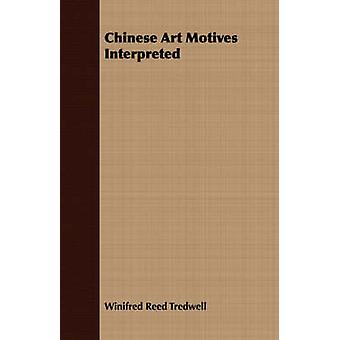 Chinese Art Motives Interpreted by Tredwell & Winifred Reed