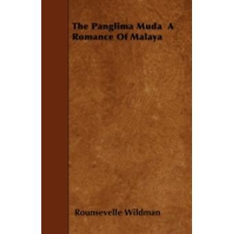 The Panglima Muda a Romance of Malaya by Wildman & Rounsevelle