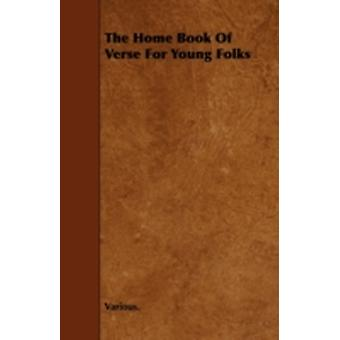 The Home Book of Verse for Young Folks by Various