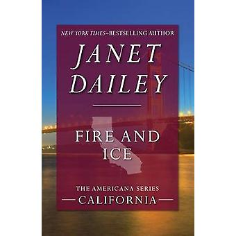 Fire and Ice by Dailey & Janet