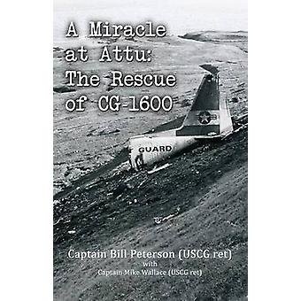 A Miracle at Attu The Rescue of CG1600 by Peterson & Bill