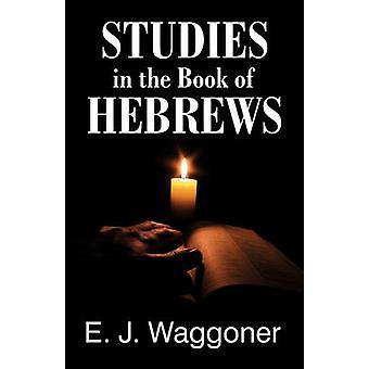 Studies in the Book of Hebrews by Waggoner & Ellet Jones
