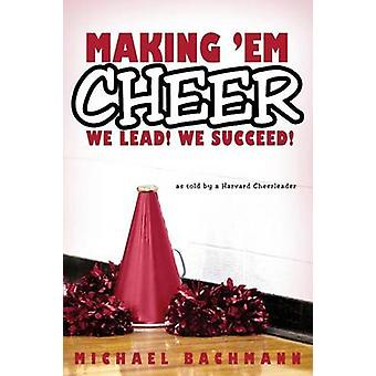 Making em Cheer We Lead We Succeed by Bachmann & Michael