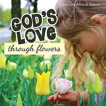 Gods Love Through Flowers by de Bezenac & Agnes