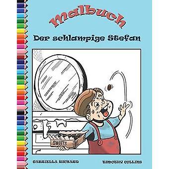 Malbuch Fur Kinder Der Schlampige Stefan Und Die Emporten Mobel by Richard & Gabriella