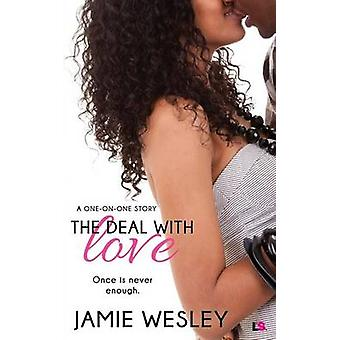The Deal with Love by Wesley & Jamie
