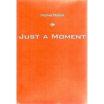 Just a Moment by Mallick & Stephen