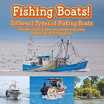 Fishing Boats Different Types of Fishing Boats  From Bass Boats to Walkarounds Boats for Kids  Childrens Boats  Ships Books by Left Brain Kids