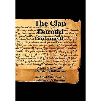 The Clan Donald  Volume 2 by MacDonald & Angus
