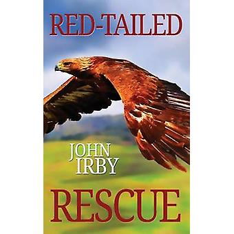 Red Tailed Rescue by Irby & John