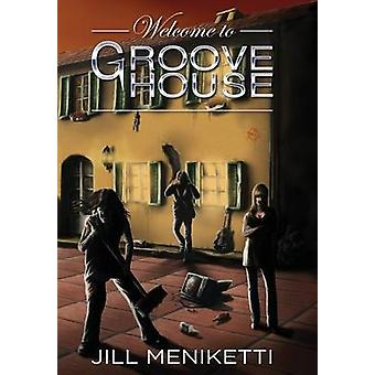 Welcome to Groove House by Meniketti & Jill