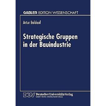 Strategische Gruppen in der Bauindustrie by Baldauf & Artur