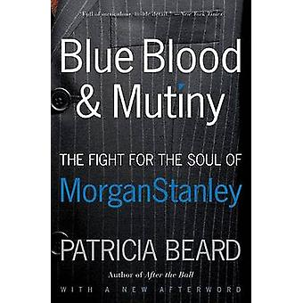 Blue Blood and Mutiny by Beard & Patricia