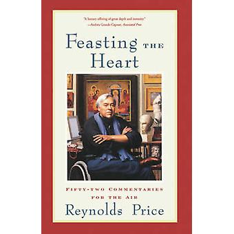 Feasting the Heart FiftyTwo Commentaries for the Air by Price & Reynolds