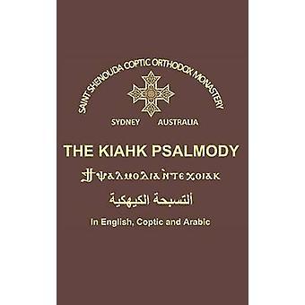 The Kiahk Psalmody by Monastery & St Shenouda