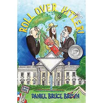 Roll Over Hitler by Brown & Daniel Bruce