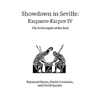 Showdown in Seville KasparovKarpov IV by Keene & Raymond
