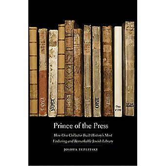 Prince of the Press - How One Collector Built History's Most Enduring