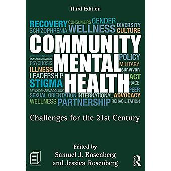 Community Mental Health - Challenges for the 21st Century by Samuel J.
