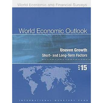 World Economic Outlook - April 2015 (French Edition) - Uneven Growth -