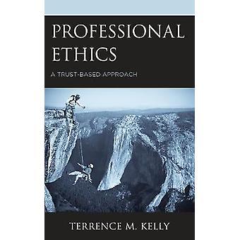 Professionele ethiek - Een trust-based aanpak door Terrence M. Kelly - 97