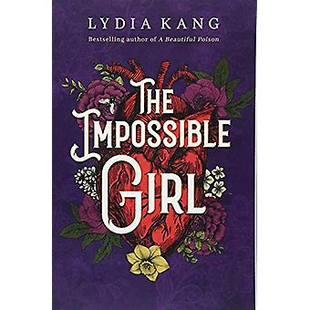The Impossible Girl by Lydia Kang - 9781503903388 Book